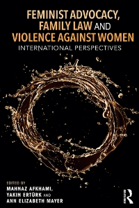 Cover of Feminist Advocacy, Family Law and Violence Against Women: International Perspectives