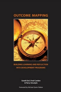 Outcome Mapping: Building learning and reflection into development programs