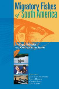 Book cover Migratory Fishes of South America: Biology, Fisheries, and Conservation Status