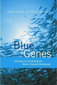 Book cover Blue Genes: Sharing and Conserving the World's Aquatic Biodiversity