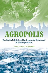 Couverture du livre Agropolis : The Social, Political, and Environmental Dimensions of Urban Agriculture
