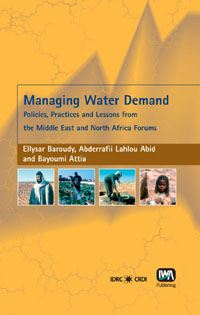 Book cover Managing Water Demand: Policies, Practices, and Lessons from the Middle East and North Africa Forums