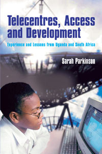 Couverture du livre Telecentres, Access and Development : Experience and Lessons from Uganda and South Africa
