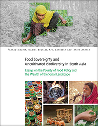 Book cover Food Soverignty and Uncultivated Biodiversity in South Asia: Essays on the Poverty of Food Policy and the Wealth of the Social Landscape