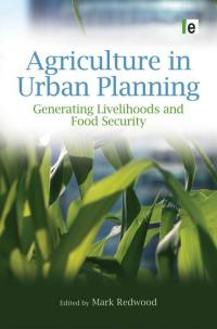 Book cover Agriculture in Urban Planning: Generating Livelihoods and Food Security