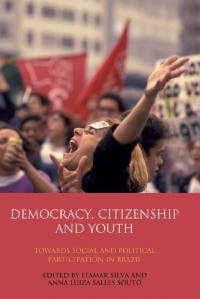 Book cover Democracy, Citizenship, and Youth: Towards Social and Political Participation in Brazil