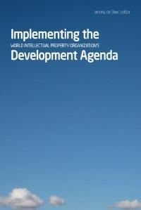 Book cover Implementing the World Intellectual Property Organization's Development Agenda