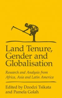 Book cover Land Tenure, Gender, and Globalization: Research and Analysis from Africa, Asia, and Latin America