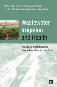 Book cover Wastewater Irrigation and Health: Assessing and Mitigating Risk in Low-income Countries