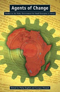 Book cover Agents of Change: Studies on the Policy Environment for Small Enterprise in Africa