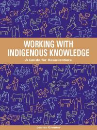 Book cover Working with Indigenous Knowledge: A Guide for Researchers