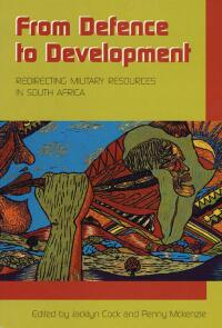 Couverture du livre From Defence to Development : Redirecting Military Resources in South Africa