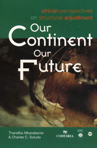 Book cover Our Continent, Our Future: African Perspectives on Structural Adjustment