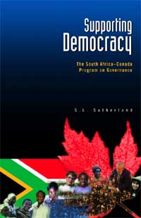 Book cover Supporting Democracy: The South Africa-Canada Program on Governance