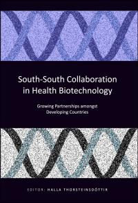 Book cover South-South Collaboration in Health Biotechnology: Growing Partnerships amongst Developing Countries