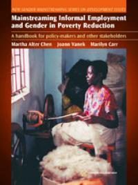 Book cover Mainstreaming Informal Employment and Gender in Poverty Reduction: A Handbook for Policy-makers and other Stakeholders