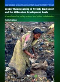 Book cover Gender Mainstreaming in Poverty Eradication and the Millenium Development Goals: A Handbook for Policy-makers and Other Stakeholders