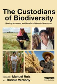 Couverture du livre The Custodians of Biodiversity : Sharing Access to and Benefits of Genetic Resources