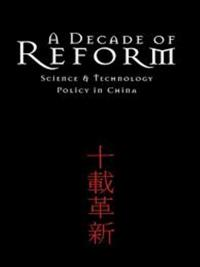 Book cover A DECADE OF REFORM Science and Technology Policy in China
