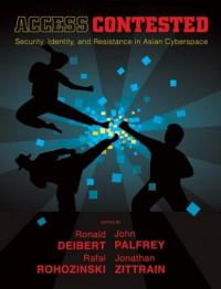 Couverture du livre Access Contested : Security, Identity, and Resistance in Asian Cyberspace