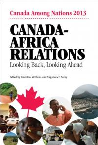 Couverture du livre Canada Among Nations 2013, Canada-Africa Relations : Looking Back, Looking Ahead