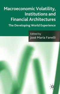 Couverture du livre Macroeconomic Volatility, Institutions and Financial Architectures : The Developing World Experience