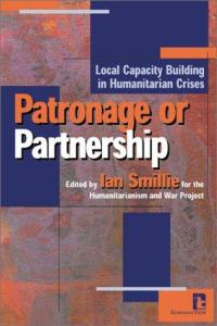 Book cover Patronage or Partnership: Local Capacity Building in Humanitarian Crises