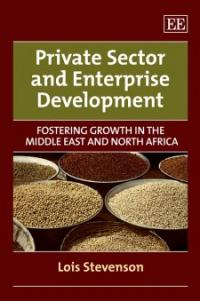 Book cover Private Sector and Enterprise Development: Fostering Growth in the Middle East and North Africa