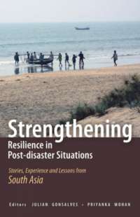 Book cover Strengthening Resilience in Post-Disaster Situations: Stories, Experience, and Lessons from South Asia