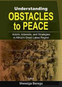 book cover understanding Obstacles to Peace: Actors, Interests, and Strategies in Africa's Great Lakes Region